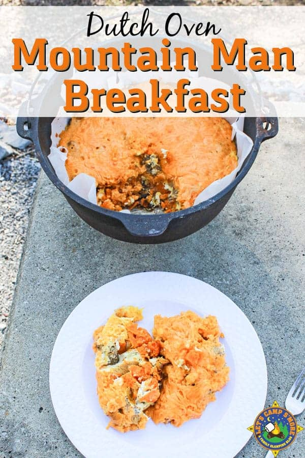 Dutch Oven Mountain Man Breakfast - Need a camping breakfast recipe that will keep the family filled all day? Try this Mountain Man Breakfast recipe made with eggs, meat, regular or sweet potatoes, and cheese.