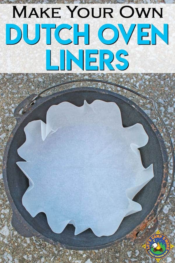 Make Your Own Dutch Oven Liners - Do you cook with a dutch oven when you camp? Clean up is easy when you use dutch oven liners. This tutorial shows how simple it is to make your own. #DIY #DutchOven