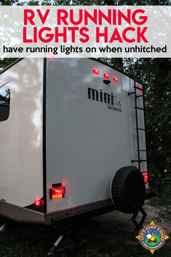 RV Running Lights Hack - Want to light up your trailer with running lights without being hitched up? Use this simple Running Lights Hack to add a little extra light outside your RV. This won't drain the battery if you are hooked up to an electrical pole. #trailer #RV #hack #mod