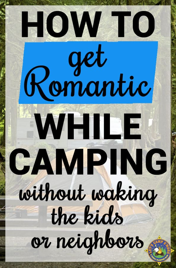 Tips for How to Get It On While Camping Without Waking the Kids - Want some private couple time while camping in a tent or trailer but the children are around? Here are tips on how to get it on without waking the kids or neighbors.
