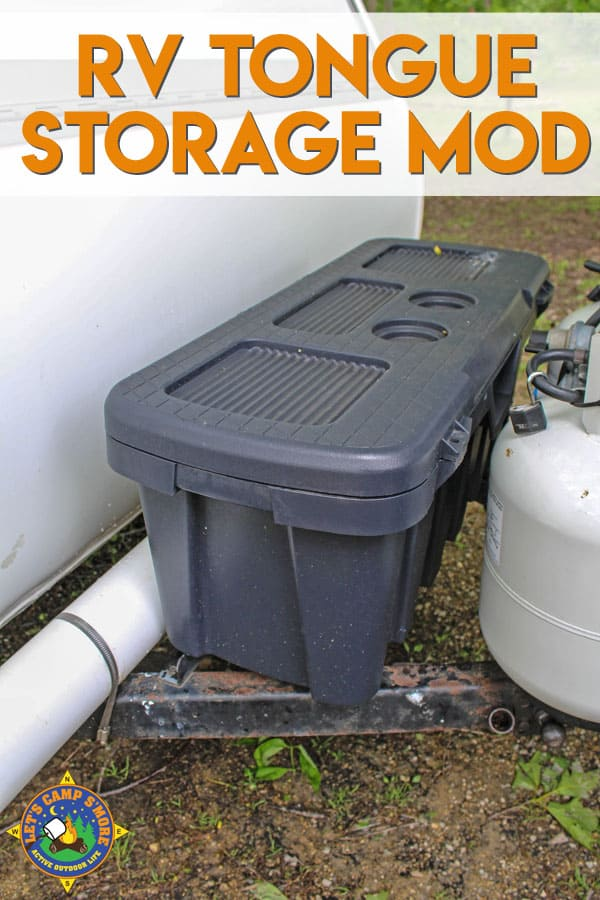 RV Trailer Tongue Storage Mod Tutorial - Need more space for outdoor items for your RV? Follow this easy tongue storage modification and keep your dirty or greasy items on the outside of your RV. #RV #trailer #mod