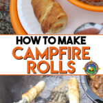 collage of campfire rolls as part of a meal and being cooked over the campfire