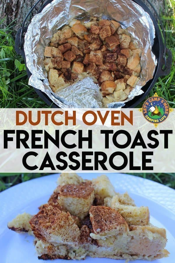 Need a great camping breakfast? Try this Dutch Oven French Toast Casserole recipe. This easy recipe can be prepped the night before or made entirely in the morning.